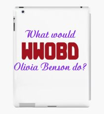 What would Olivia Benson do? WWOBD iPad Case/Skin