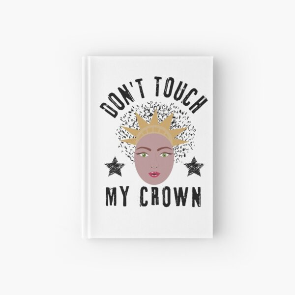 Dont Touch My Crown- Afro Natural Hair  Hardcover Journal