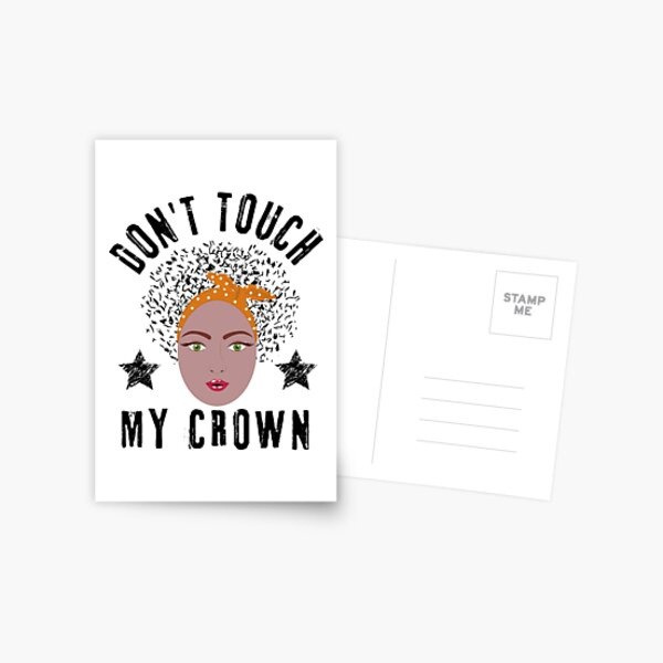 Dont Touch My Crown- Afro Natural Hair  Postcard