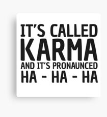 Karma Funny Quote Cool Sarcastic Canvas Print