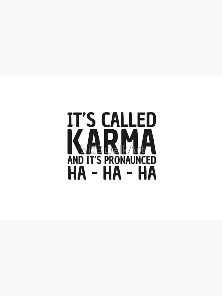 Karma Funny Quote Cool Sarcastic Laptop Skin By Sid3walkart Redbubble