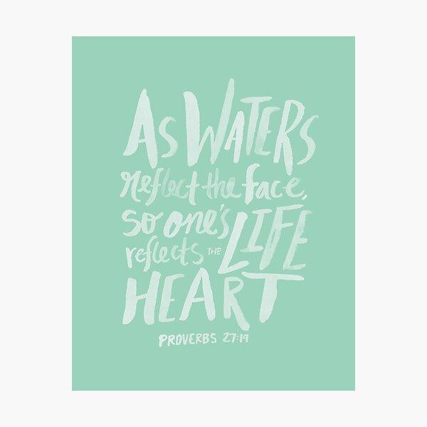 Proverbs 27: 19 x Mint Photographic Print