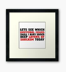 Sarcasm Irony Funny Quote Cool Random Humor Framed Print