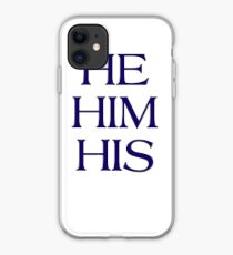 Pronouns - HE / HIM / HIS - LGBTQ Trans pronouns tees iPhone Case