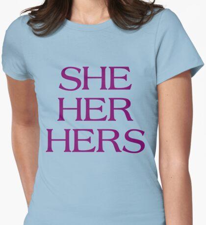 Pronouns - SHE / HER / HERS - LGBTQ Trans pronouns tees T-Shirt
