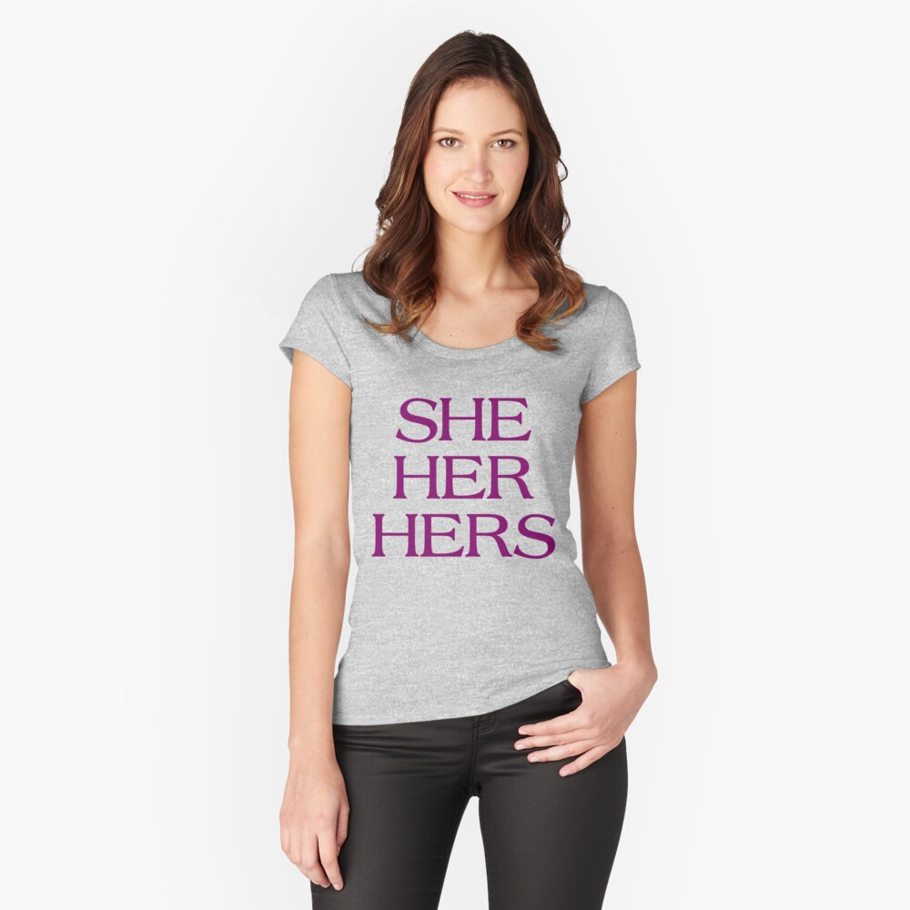 Pronouns - SHE / HER / HERS - LGBTQ Trans pronouns tees Women's Fitted Scoop T-Shirt Front
