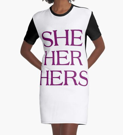 Pronouns - SHE / HER / HERS - LGBTQ Trans pronouns tees Graphic T-Shirt Dress