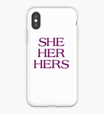 Pronouns - SHE / HER / HERS - LGBTQ Trans pronouns tees iPhone Case