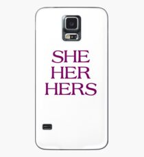 Pronouns - SHE / HER / HERS - LGBTQ Trans pronouns tees Case/Skin for Samsung Galaxy