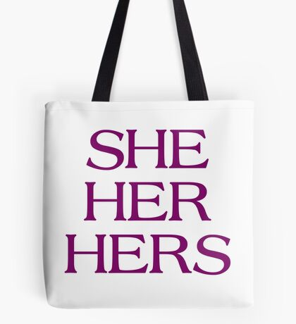 Pronouns - SHE / HER / HERS - LGBTQ Trans pronouns tees Tote Bag