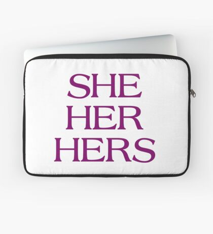Pronouns - SHE / HER / HERS - LGBTQ Trans pronouns tees Laptop Sleeve