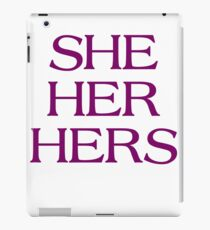 Pronouns - SHE / HER / HERS - LGBTQ Trans pronouns tees iPad Case/Skin
