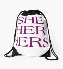 Pronouns - SHE / HER / HERS - LGBTQ Trans pronouns tees Drawstring Bag