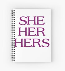 Pronouns - SHE / HER / HERS - LGBTQ Trans pronouns tees Spiral Notebook