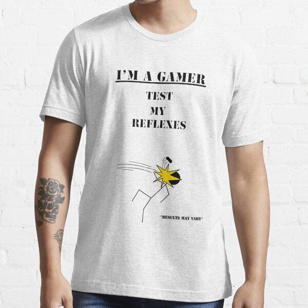 Test My Reflexes   I'm A Gamer Series 1 Essential T-Shirt