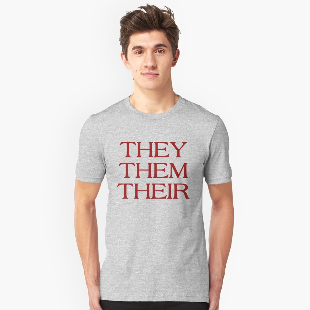 Pronouns - THEY / THEM / THEIR - LGBTQ Trans pronouns tees Slim Fit T-Shirt