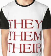 Pronouns - THEY / THEM / THEIR - LGBTQ Trans pronouns tees Graphic T-Shirt
