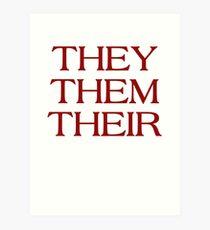 Pronouns - THEY / THEM / THEIR - LGBTQ Trans pronouns tees Art Print