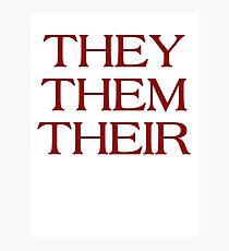 Pronouns - THEY / THEM / THEIR - LGBTQ Trans pronouns tees Photographic Print