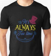 ITS ALWAYS TEA TIME ! T-Shirt