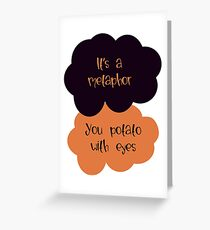 Its a metaphor, You potato with eyes Greeting Card