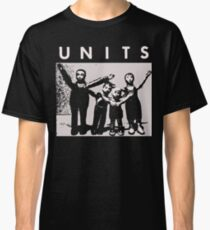 the Units t shirt  Classic T-Shirt