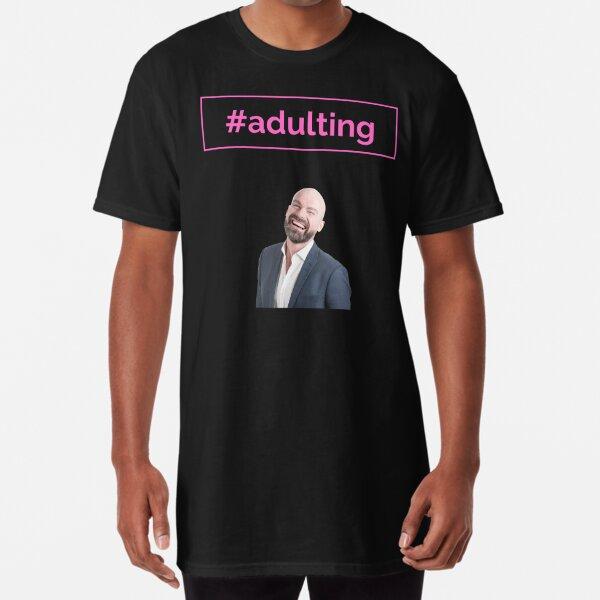 Adulting Shirt | Long Shirt | Growing Pains | T-Shirt Gift Idea  Long T-Shirt