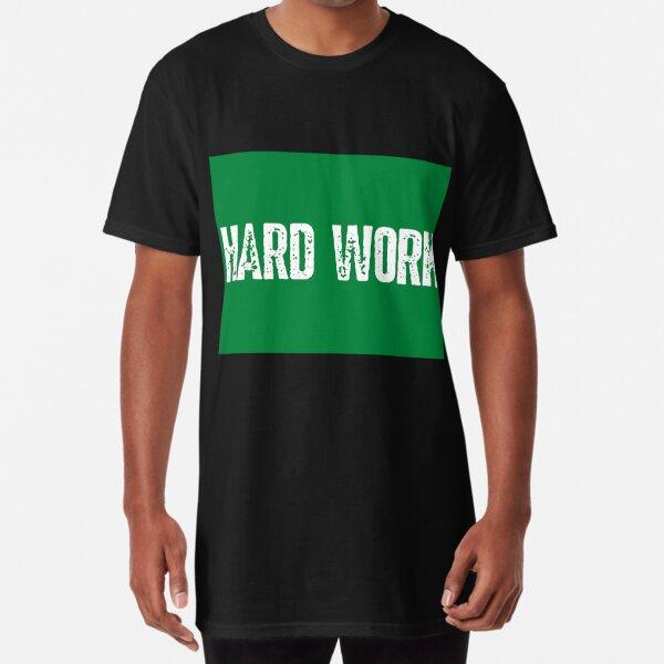 Work Hard Shirt | Long Shirt Hard Work Style Shirt | Unisex Sizes | T-Shirt Gift Idea  Long T-Shirt