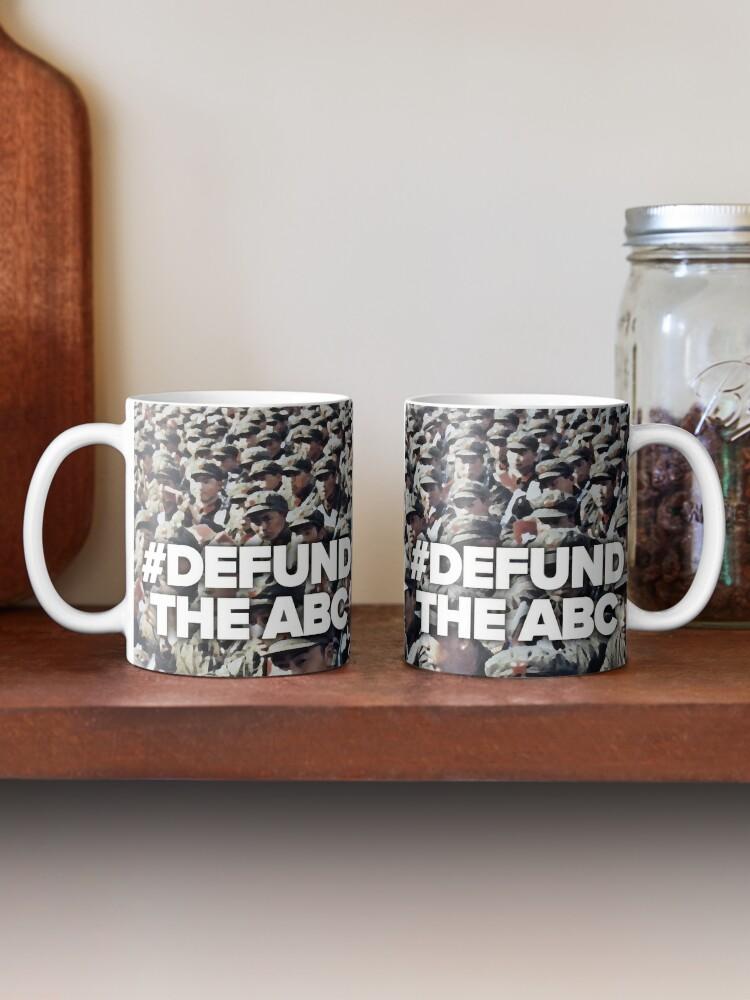 Alternate view of #Defund The ABC Mug