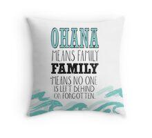Ohana means family Throw Pillow