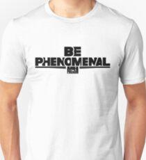 MH The Phenom - Be Phenomenal  T-Shirt