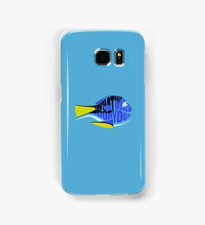 What Would Dory Do? Samsung Galaxy Case/Skin