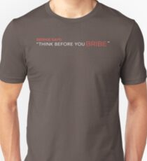 "Bernie says: ""Think before you bribe"" Unisex T-Shirt"