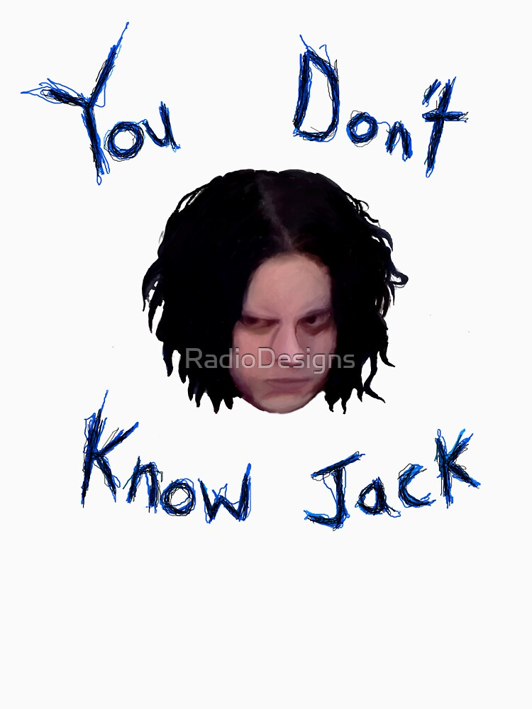 Jack White - You Don't Know Jack by RadioDesigns