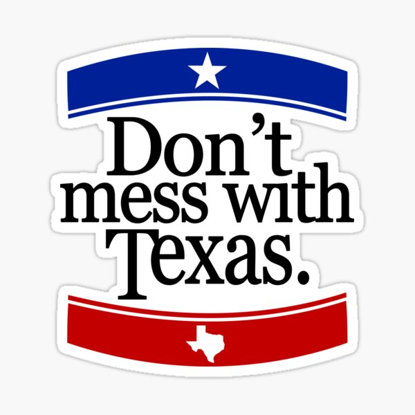 Don't Mess With Texas T-Shirt Sticker