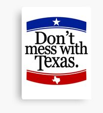 Don't Mess With Texas T-Shirt Canvas Print