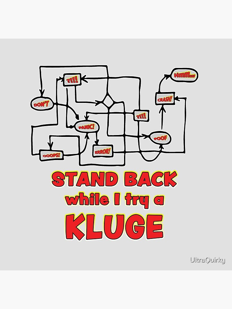 Try a Kluge. by UltraQuirky