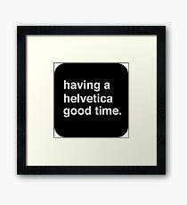 Helvetica Good Time Framed Print