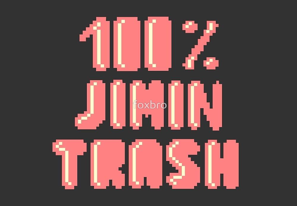 100% Jimin trash by foxbro