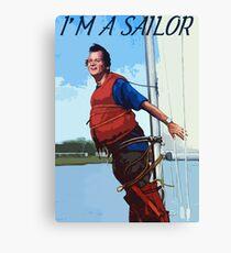 Im A Sailor Bob Quote Canvas Print