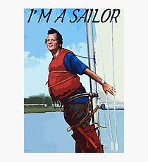 Im A Sailor Bob Quote Photographic Print