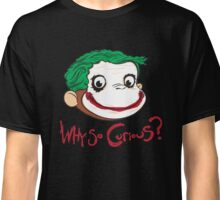 Why So Curious Classic T-Shirt
