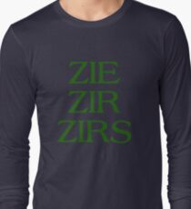 Pronouns - ZIE / ZIR / ZIRS - LGBTQ Trans pronouns tees Long Sleeve T-Shirt