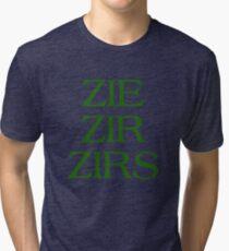 Pronouns - ZIE / ZIR / ZIRS - LGBTQ Trans pronouns tees Tri-blend T-Shirt