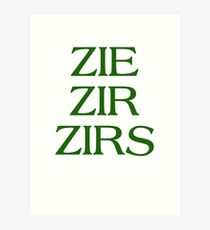 Pronouns - ZIE / ZIR / ZIRS - LGBTQ Trans pronouns tees Art Print