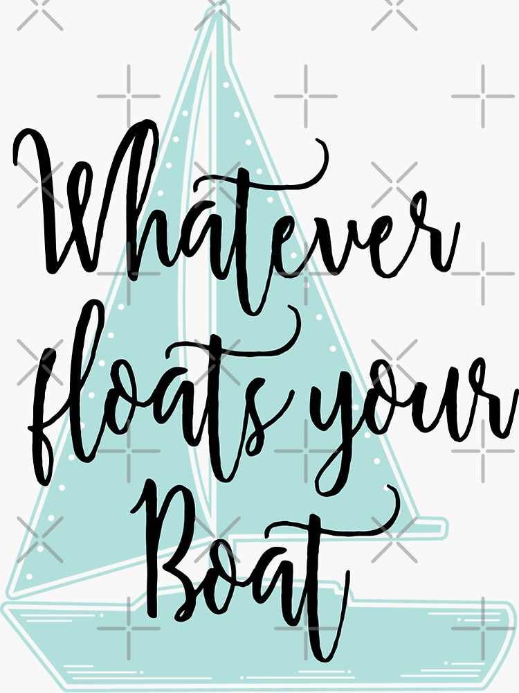 Whatever Floats Your Boat by NestToNest