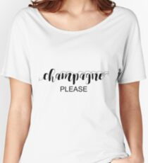 Champagne Please Typography In Black Women's Relaxed Fit T-Shirt