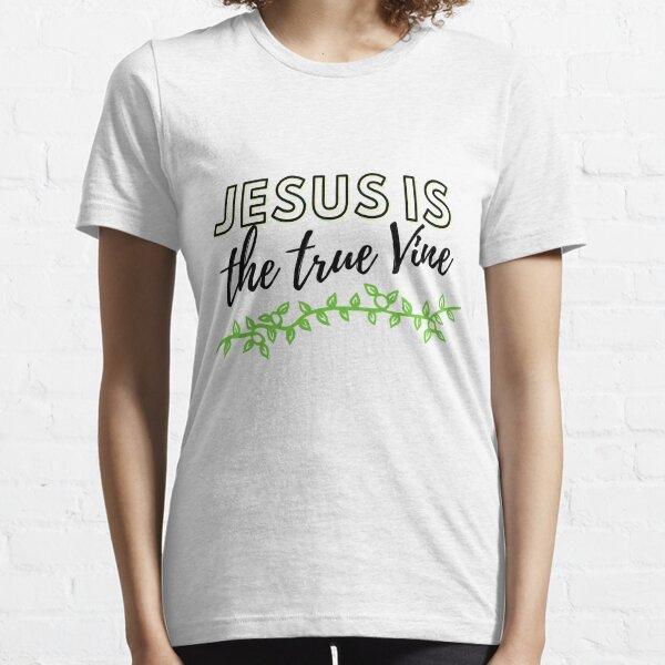 JESUS is the TRUE VINE | Christian Essential T-Shirt
