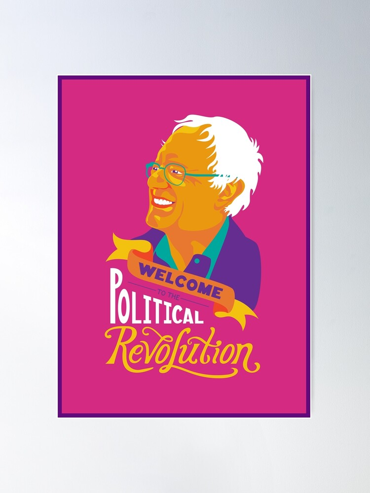 Alternate view of Welcome to the Political Revolution Poster