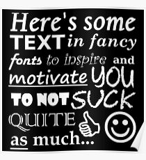 Be Motivational and Inpirational Text - Filthy Casual Hipster Poster